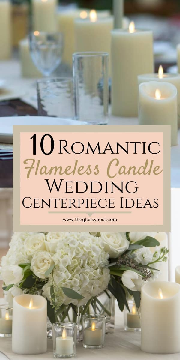 10 Romantic Flameless Candle Wedding Centerpiece Ideas