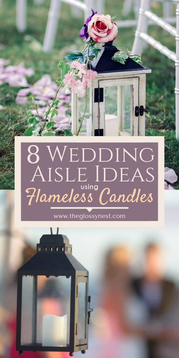 Flameless Candles For Wedding Aisle 8 Stunning Looks
